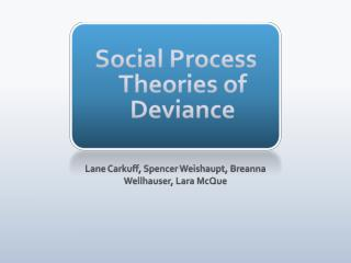 Social Process Theories of Deviance