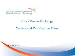 Cross Vendor Exchange Testing and Certification Plans
