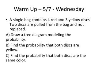 Warm Up –  5/7  -  Wednesday