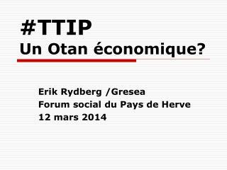 # TTIP Un Otan économique?