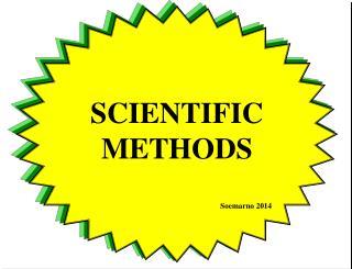 SCIENTIFIC METHODS Soemarno 2014
