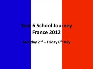 Year 6 School Journey  France 2012