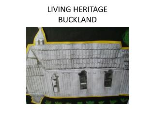 LIVING HERITAGE BUCKLAND
