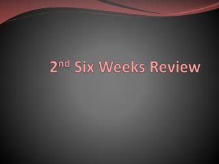 2 nd  Six Weeks Review