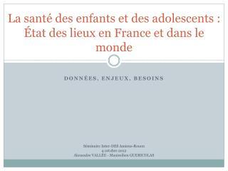 La sant� des enfants et des adolescents : �tat des lieux en France et dans le monde