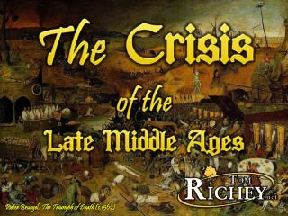 The  Crisis  of the  Late  Middle Ages