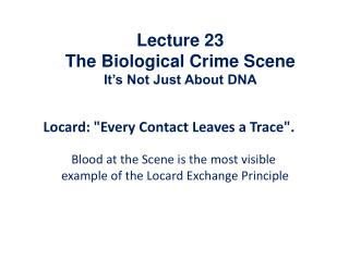 Lecture  23  The  Biological Crime  Scene  It's Not Just About DNA