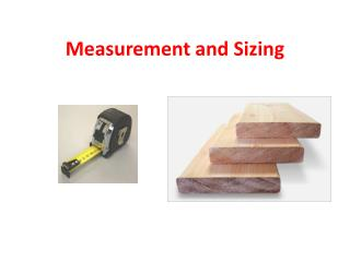 Measurement and Sizing