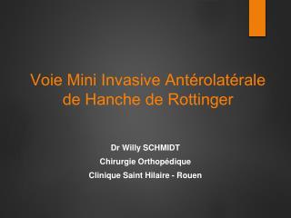 Voie Mini Invasive  Antérolatérale  de Hanche de  Rottinger