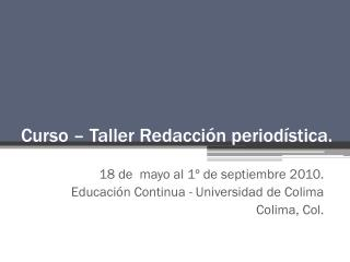 Curso � Taller Redacci�n period�stica.