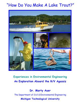 Experiences  in Environmental Engineering An  Exploration Aboard the R/V  Agassiz Dr. Marty Auer