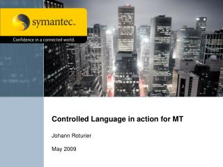Controlled Language in action for MT  Johann Roturier May 2009