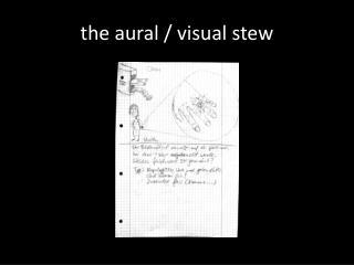 t he aural  / visual  stew