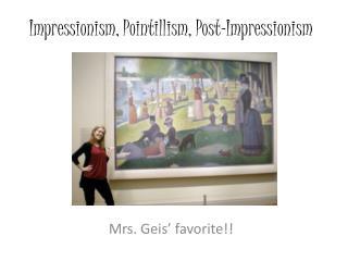Impressionism, Pointillism, Post-Impressionism