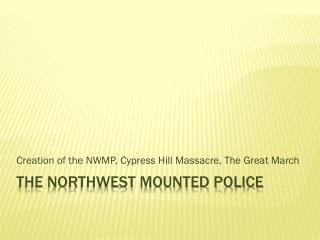 The Northwest Mounted Police