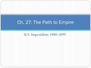 Ch. 27: The Path to Empire