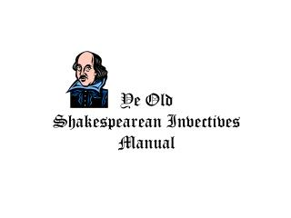 Ye Old  Shakespearean Invectives Manual