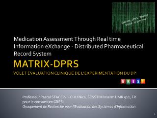 MATRIX-DPRS VOLET ÉVALUATION CLINIQUE DE L'EXPERIMENTATION DU DP