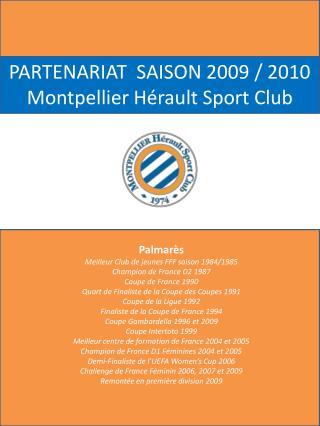PARTENARIAT  SAISON 2009 / 2010 Montpellier Hérault Sport Club