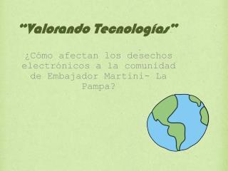 """""""Valorando Tecnologías"""""""