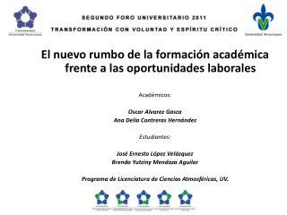 El nuevo rumbo de la formación académica frente a las oportunidades laborales Académicos: