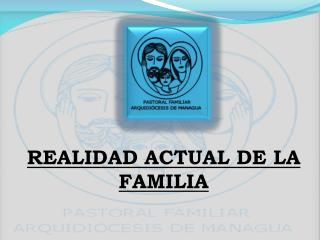 REALIDAD ACTUAL DE LA FAMILIA
