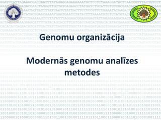 Genomu organizācija  Modernās genomu analīzes metodes