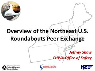 Overview of the Northeast U.S. Roundabouts Peer Exchange