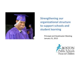 Strengthening our organizational structure to support  schools and student learning