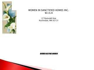 WOMEN IN SANCTIFIED HOMES INC. W.I.S.H 27 Ramsdell Ave Roslindale, MA 02131 WOMEN HELPING WOMEN