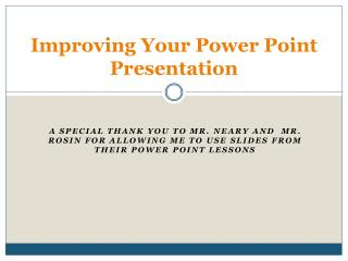 Improving Your Power Point Presentation