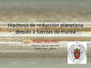 Hipótesis de reducción planetaria debido a fuerzas de marea