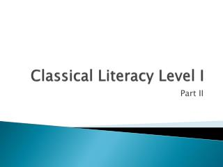 Classical Literacy Level I