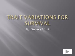 Trait Variations for Survival