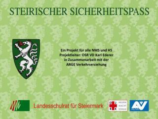 Ein Projekt für alle NMS und HS Projektleiter: OSR VD Karl  Ederer in  Zusammenarbeit mit der
