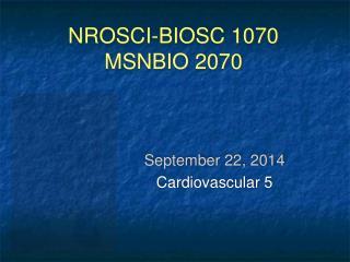 NROSCI-BIOSC  1070 MSNBIO 2070