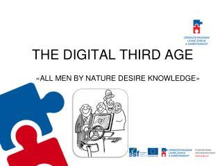 THE DIGITAL THIRD AGE