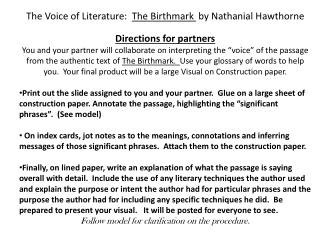 The Voice of Literature:   The Birthmark   by Nathanial Hawthorne Directions for partners