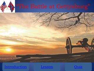 """The Battle at Gettysburg"""