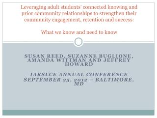 Susan Reed , Suzanne  Buglione ,  Amanda  Wittman  and  Jeffrey Howard  IARSLCE Annual Conference