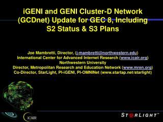iGENI  and GENI Cluster-D Network ( GCDnet )  Update for GEC 8, Including  S2 Status &  S3 Plans