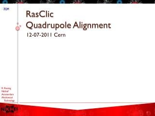 RasClic Quadrupole  Alignment