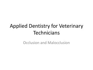 Applied Dentistry for Veterinary Technicians