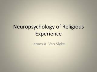 Neuropsychology of Religious Experience