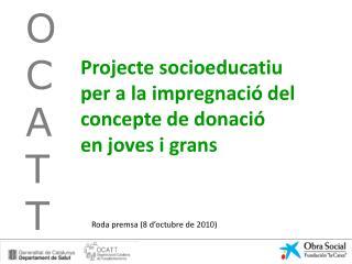 Projecte socioeducatiu per a la impregnació del concepte de donació en joves i grans