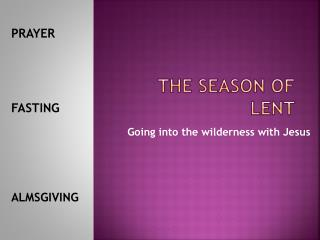 The season of Lent