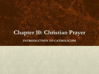 Chapter 10: Christian Prayer