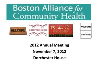 2012 Annual Meeting November 7, 2012 Dorchester House