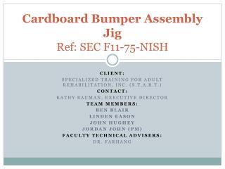 Cardboard Bumper Assembly Jig  Ref: SEC F11-75-NISH