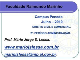 DIREITO CIVIL E COMERCIAL.  2 . PER ODO ADMINISTRA  O.